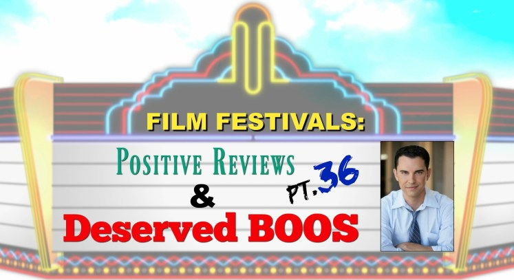 Film Festivals: Positive Reviews and Deserved Boos