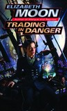 Trading in Danger (Vatta's War, #1)