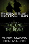Engines of Extinction: Episode I - The End & The Means