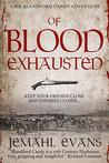 Of Blood Exhausted by Jemahl Evans [Book Review]