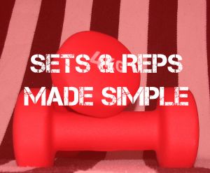 sets and reps made simple