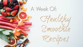 a week of healthy smoothie recipes feature