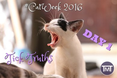 #CatWeek 2016 - Day 1 - Tick Truths - Feature Image