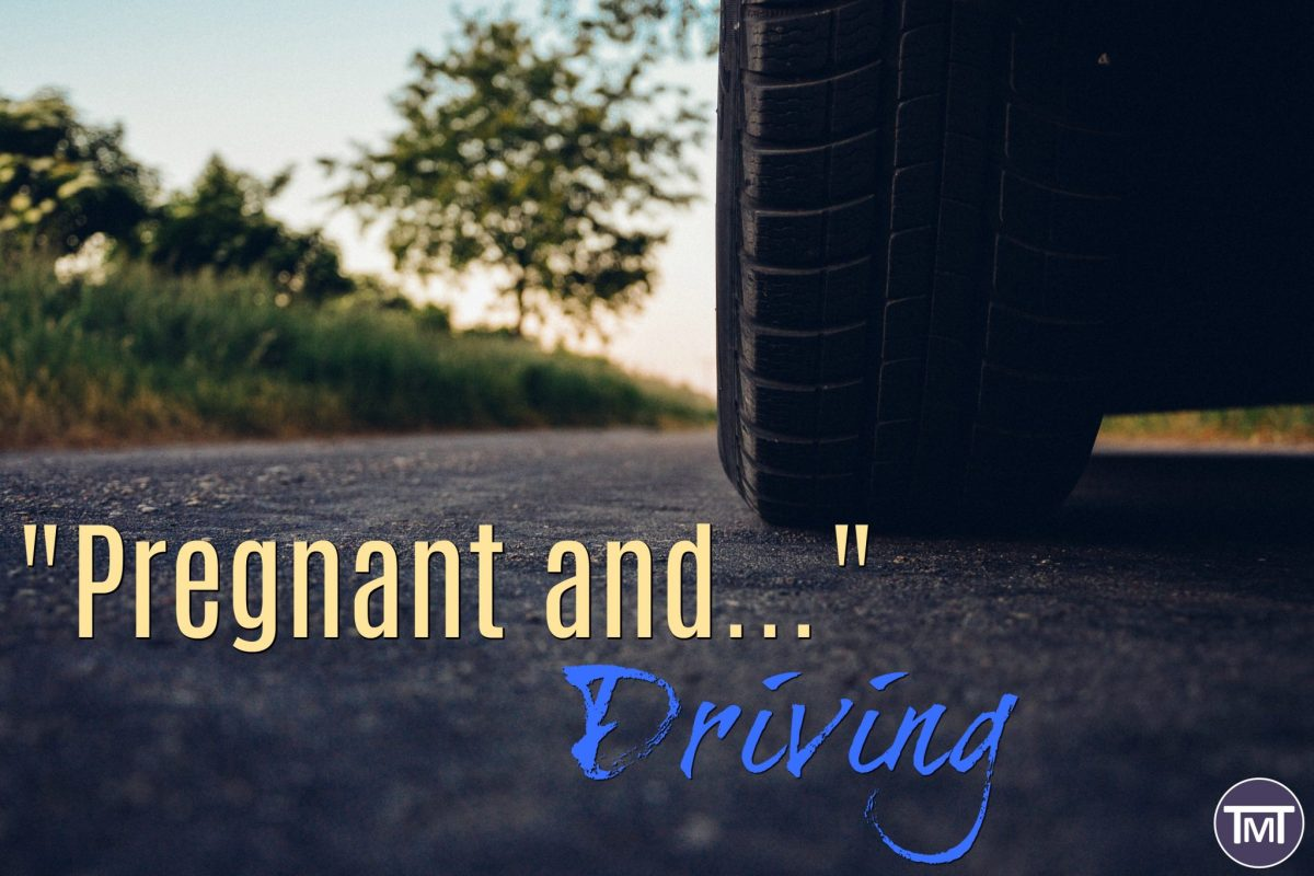 Pregnant and...Driving