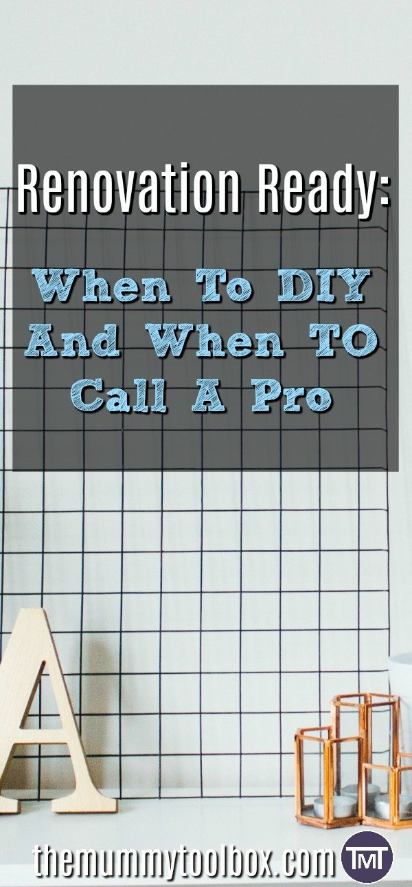 Are you renovation ready? Looking at home DIY and what you can do yourself and when you should really call a professional and let the pros handle it.