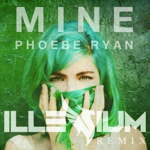 Melodic] Phoebe Ryan – Mine (Illenium Remix) | The Music Ninja