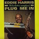 Eddie Harris – Live Right Now