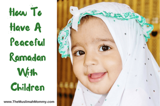 How to have a peaceful Ramadan with children