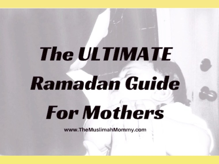 The ULTIMATE Ramadan Guide for Mothers that goes pregnancy and breastfeeding, foods to eat, what to recite for energy, children's activities and much more!