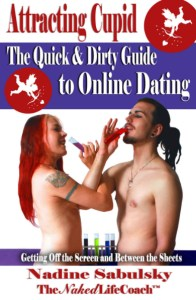 Attracting Cupid: The Quick & Dirty Guide to Online Dating 77 pages