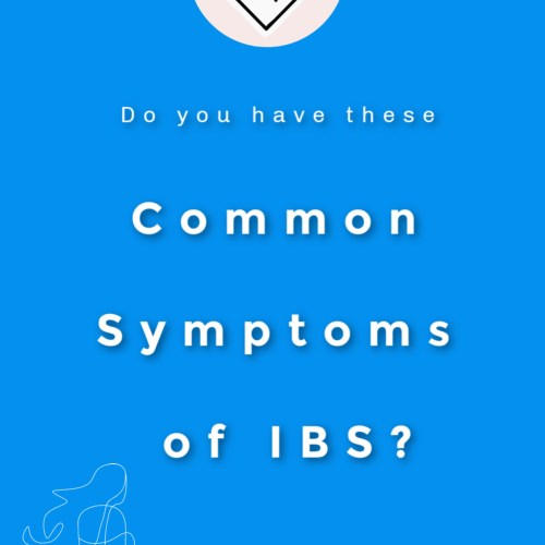 Do you have these Common Symptoms of IBS?