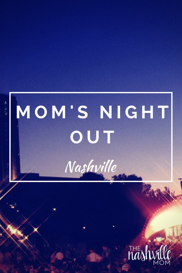 Mom's Night Out in Nashville