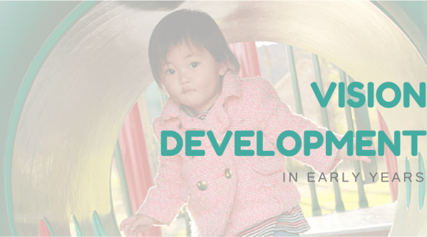 Vision Development in Early Years
