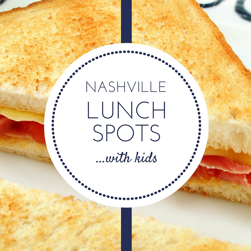 Nashville Kid-friendly Lunch Spots