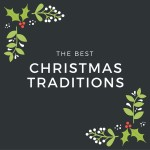 The Best Christmas Traditions