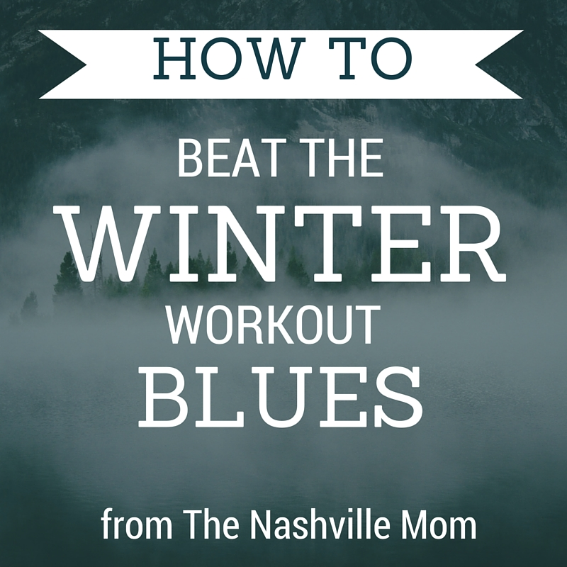 How to Beat the Winter Workout Blues