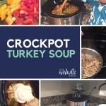 Recipe: Crockpot Turkey Soup