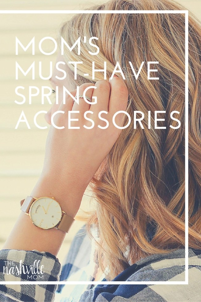 Mom's Must-have Spring Accessories