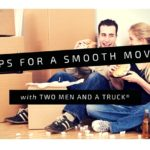 Moving Made Easy with TWO MEN AND A TRUCK®
