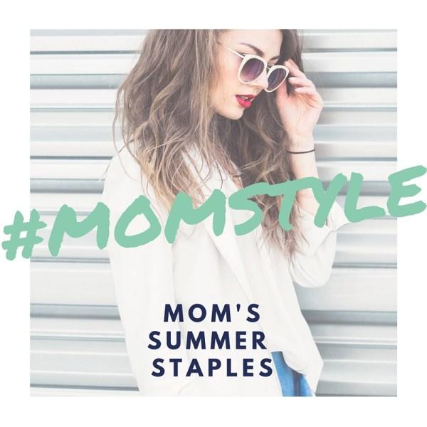 Mom's Summer Style Staples