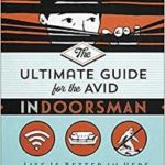 The Ultimate Guide for the Avid Indoorsman: Book Review