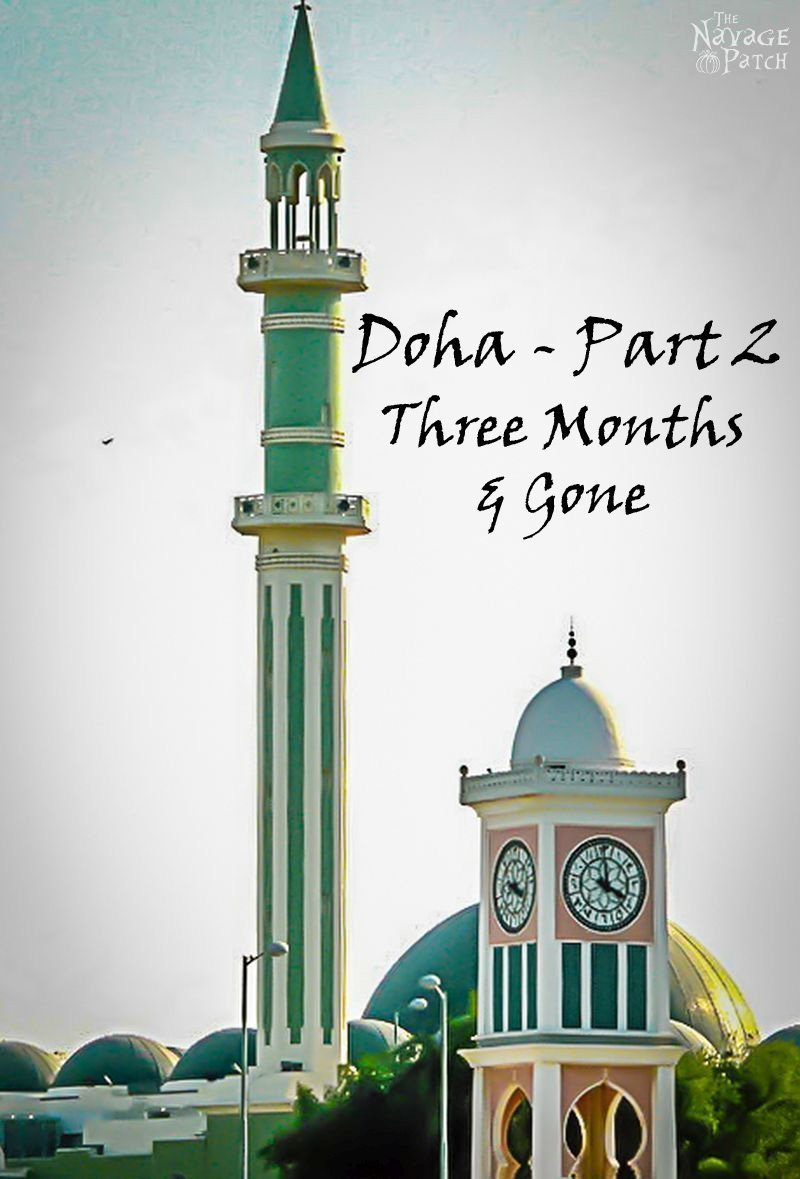 Doha - Part 2: Three Months & Gone | TheNavagePatch.com