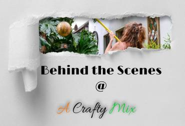 Behind the Scenes at A Crafty Mix