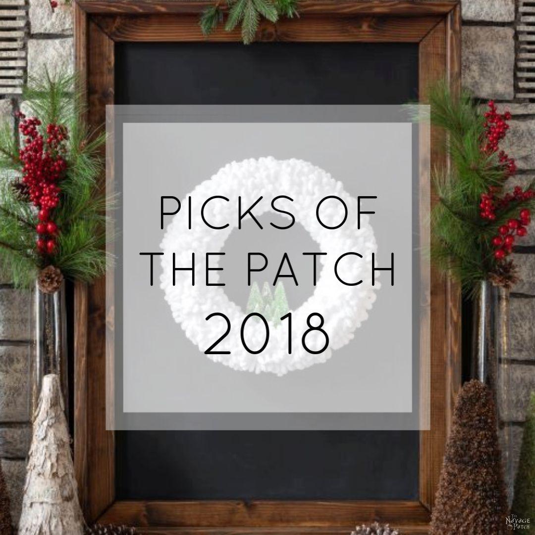 Picks of the Patch 2018 | The Navage Patch Best of 2018 | #TheNavagePatch #Bestof #BestDIY #SimpleDIY #FreePrintables | www.TheNavagePatch.com