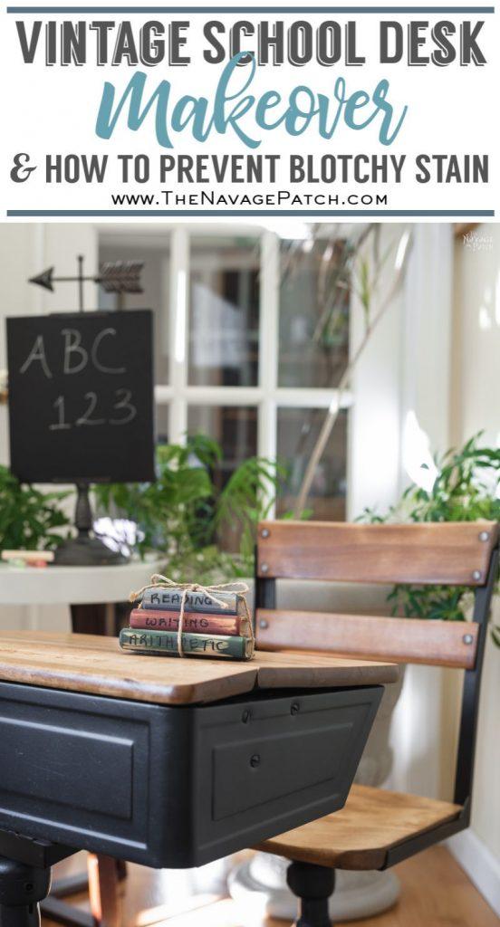 Vintage School Desk Makeover   How to restore an old desk   How to fix blotchy stain   How to restore vintage furniture   How to prevent blotchy stain   The best pre-stain conditioner   How to stain vintage furniture   #TheNavagePatch #furnituremakover #VintageFurniture #diy #WoodConditioner #WoodStain #HowTo #farmhouse #paintedfurniture   TheNavagePatch.com