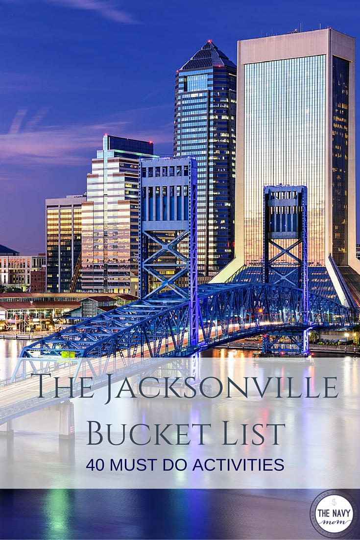 The Jacksonville Bucket List-40 Must Do Activities Before Your Next PCS