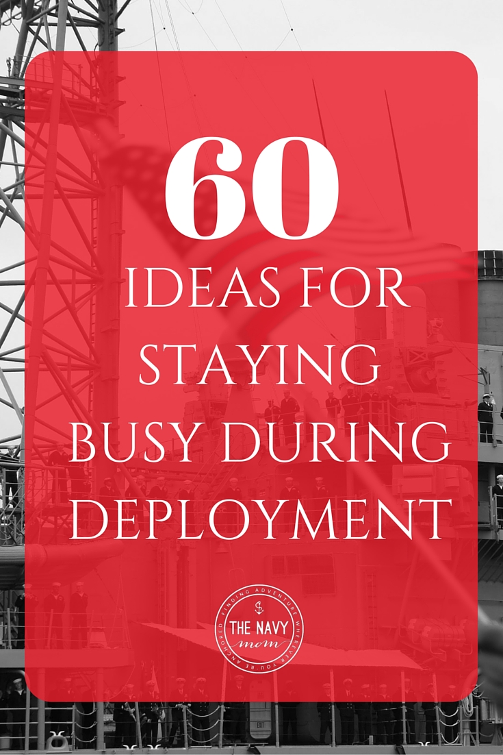 60 IDEAS for Staying Busy During Deployment from TheNavyMom.com
