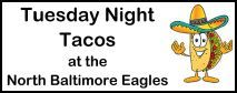 > > > Taco Tuesday at the Eagles < <