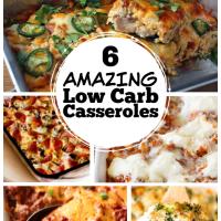 6 Amazing Low Carb Casseroles