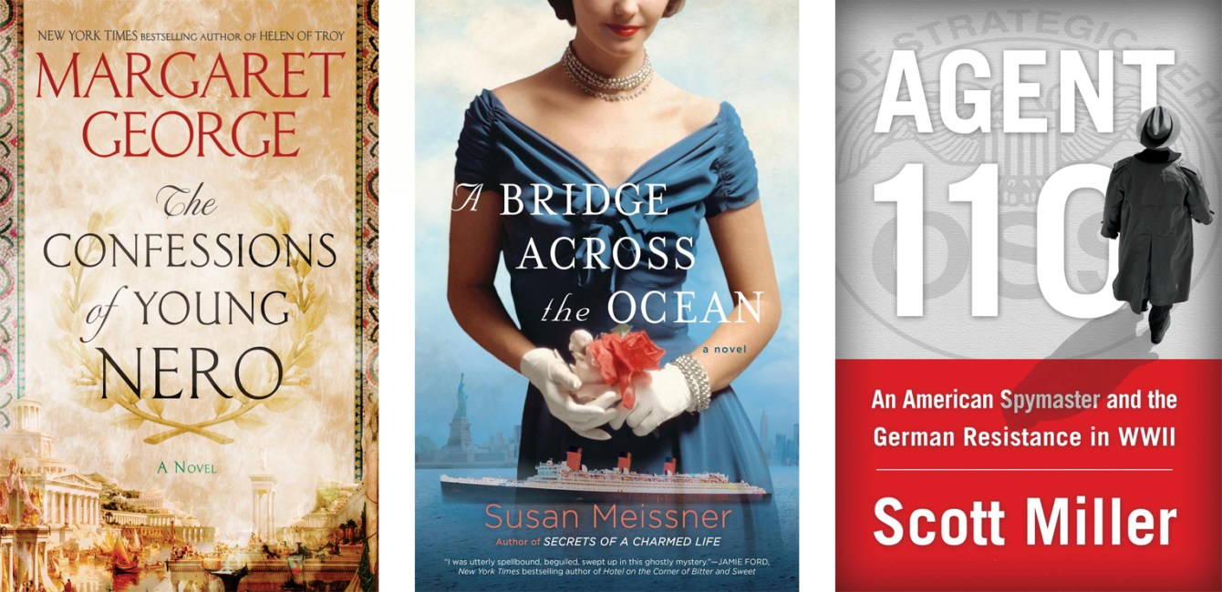 The Confessions of Young Nero by Margaret George, A Bridge Across The Ocean by Susan Meissner, Agent 110 by Scott Miller