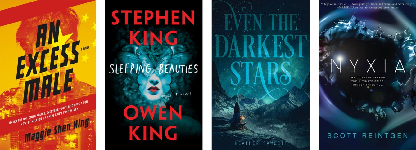 An Excess Male by Maggie Shen King, Sleeping Beauties by Stephen King and Owen King, Even the Darkest Stars by Heather Fawcett, Nyxia by Scott Reintgen