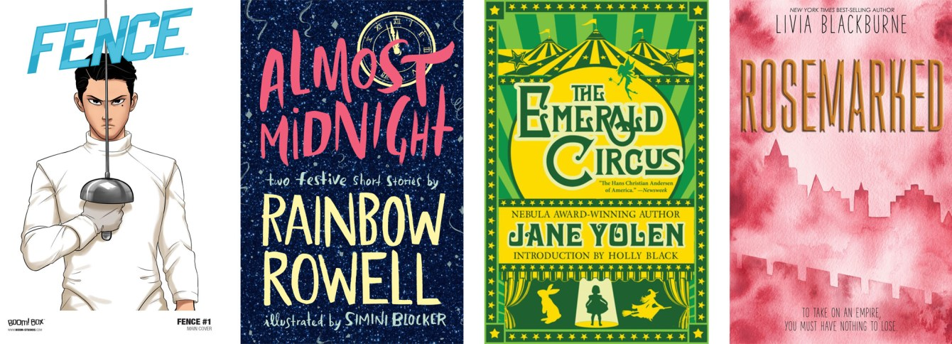 FencebyC.S. Pacat, The Emerald Circus by Jane Yolen, Almost Midnight by Rainbow Rowell, RosemarkedbyLivia Blackburne