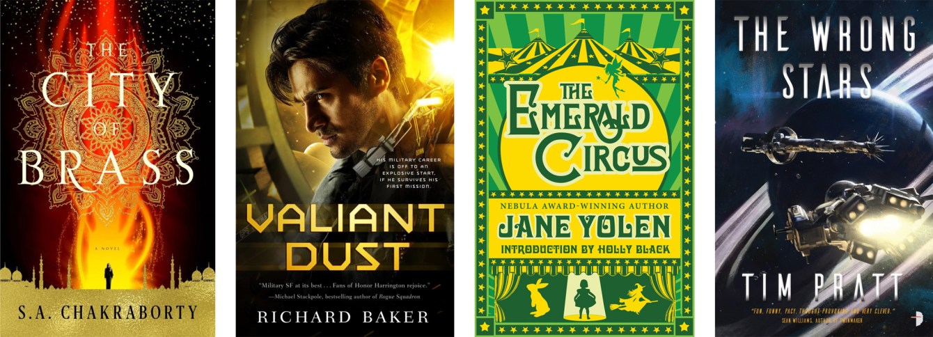 The City of Brass by S.A. Chakraborty, Valiant Dust by Richard Baker, The Emerald Circus by Jane Yolen, The Wrong Stars by Tim Pratt