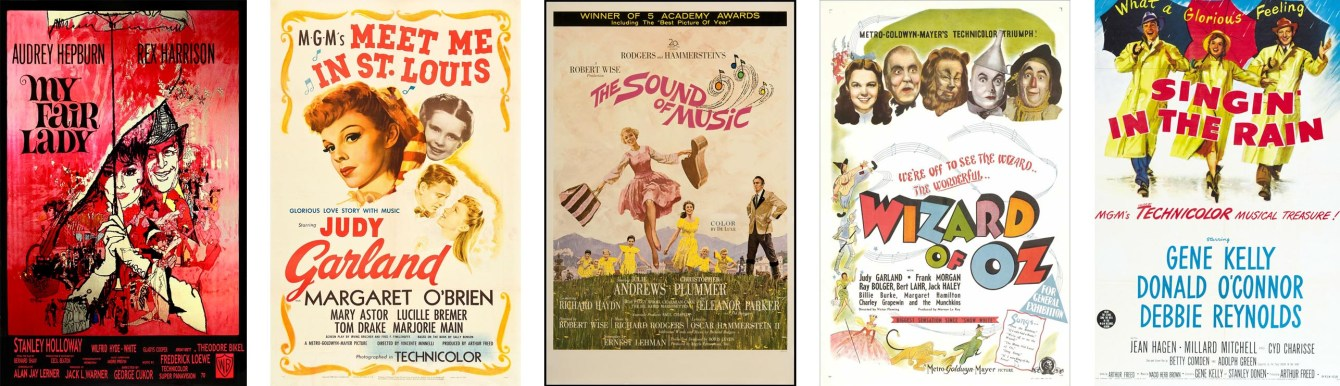 My Fair Lady, Meet Me In Saint Louis, The Sound of Music, The Wizard of Oz, Singing In The  Rain