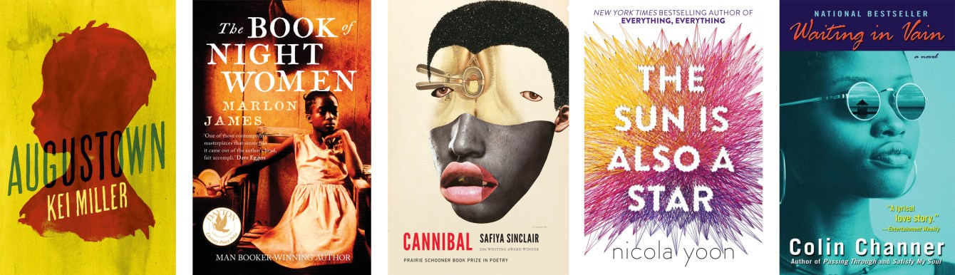 August Town by Kei Miller, The Book of Night Women by Marlon James, Cannibal by Safiya Sinclair, The Sun is Also A Star by Nicola Yoon, Waiting in Vain by Colin Channer