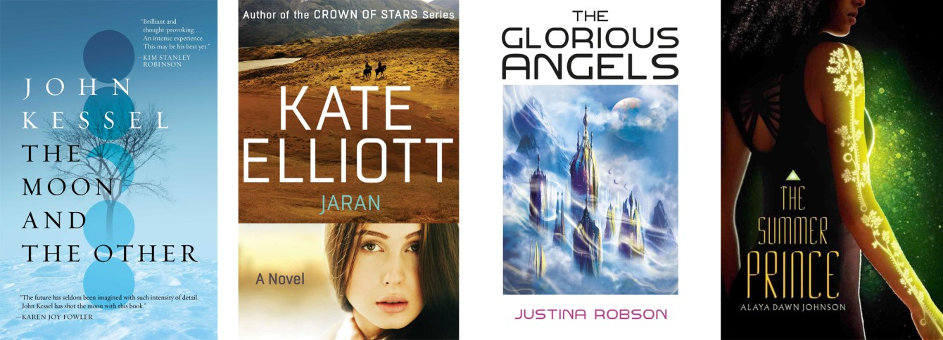 The Moon and the Other by John Kessel,Jaran (Jaran #1) by Kate Elliott,The Glorious Angels by Justina Robson,The Summer Prince by Alaya Dawn Johnson