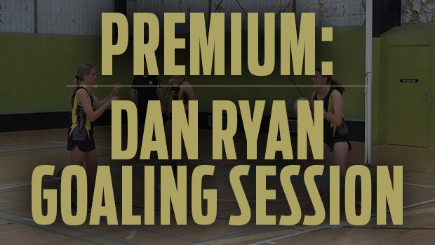 Dan Ryan goaling session specialist premium netball coaching