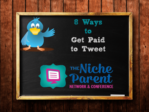 8 Ways to Get Paid to Tweet ~ NicheParent.com