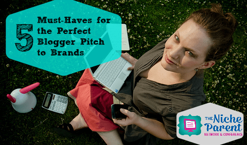 5 Must-Haves for the Perfect Blogger Pitch to a Brands ~ TheNicheParent.com