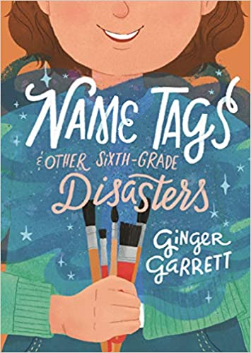 REVIEW: Name Tags and Other Sixth-Grade Disasters by Ginger Garrett