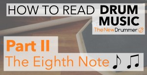 How To Read Drum Music - Part II