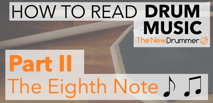 Learn to Read Drum Music – Part 2 – The Eighth Note