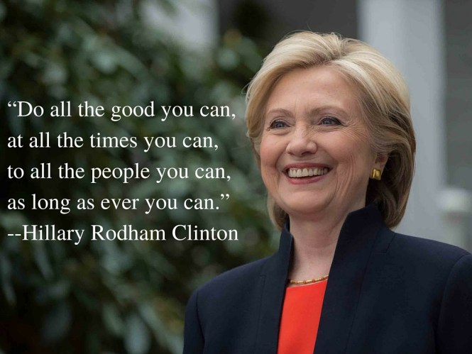This is a quote by John Wesley... Hillary Clinton, the devout Methodist that she is... uses this as her inspired mission.