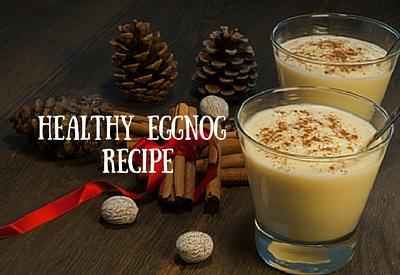 Healthy Eggnog Recipe