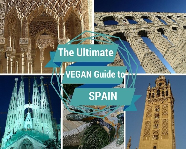 The Ultimate Vegan Guide to Spain