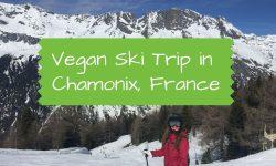 Vegan Ski Trip in Chamonix